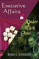 Executve Affairs / Under Witch Ghost